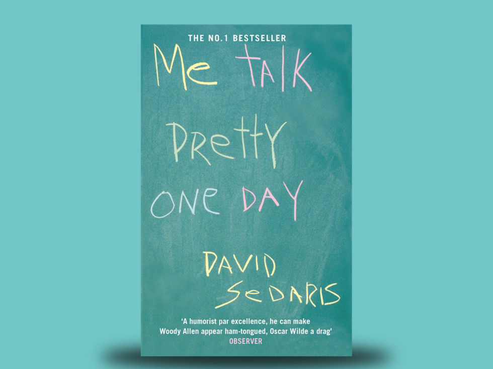 Anyone read Me Talk Pretty One Day?