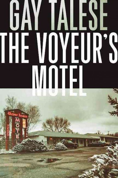 The Voyeur's Motel - Gay Talese