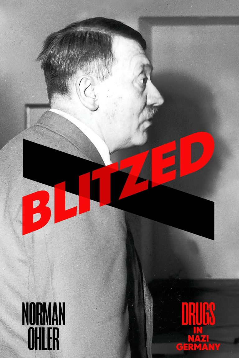 Blitzed: Drugs in Nazi Germany​ - Norman Ohler​